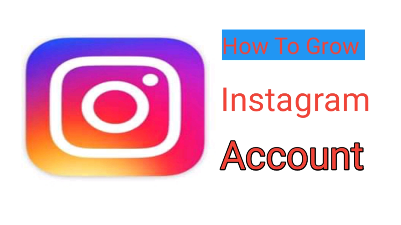How to grow Instagram account fast